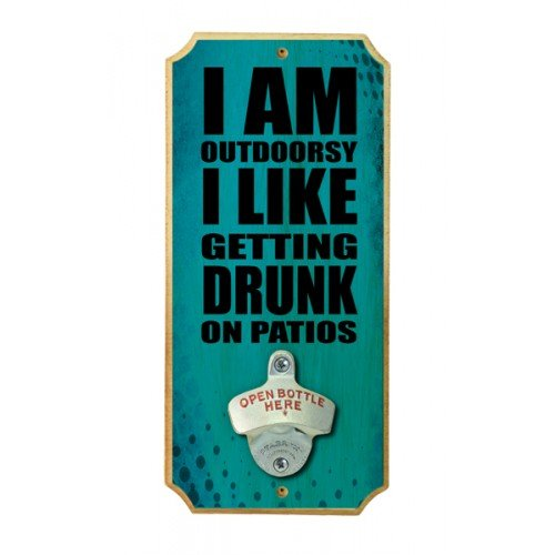 Drunk on Patios - Wood Plaque Wall Mounted Bottle Opener