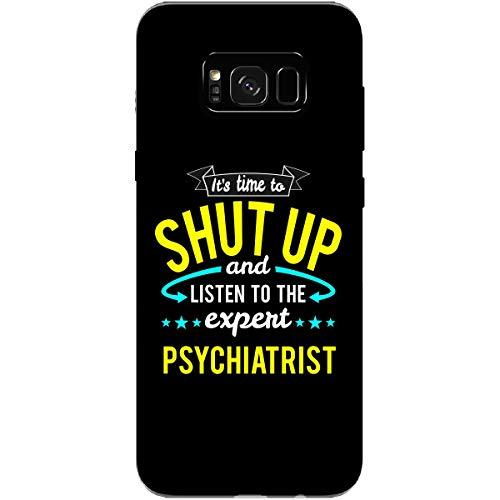 (Shut Up and Listen to The Psychiatrist - Phone Case Fits Samsung S8+ Black)