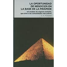 La oportunidad de negocios en la base de la piramide/ The Fortune at the Bottom of the Pyramid