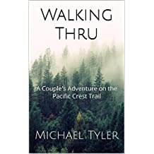 Walking Thru: A Couple's Adventure on the Pacific Crest Trail