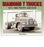img - for [ [ [ Diamond T Trucks 1911-1966 Photo Archive[ DIAMOND T TRUCKS 1911-1966 PHOTO ARCHIVE ] By Gabrick, Robert ( Author )Oct-01-2007 Paperback book / textbook / text book