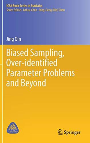 Biased Sampling, Over-identified Parameter Problems and Beyond (ICSA Book Series in Statistics)