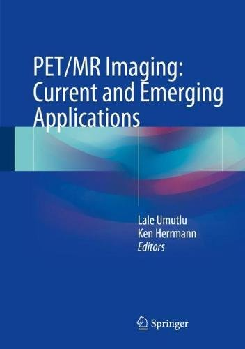(PET/MR Imaging: Current and Emerging)