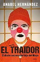 El traidor. El diario secreto del hijo del Mayo / The Traitor. The secret diary of Mayo's son (Spanish Edition)