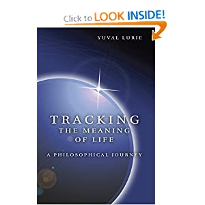 TRACKING THE MEANING OF LIFE: A PHILOSOPHICAL JOURNEY Yuval Lurie