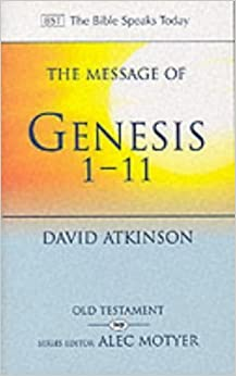 Book The Message of Genesis 1-11: The Dawn of Creation (The Bible Speaks Today) by David Atkinson (1990-07-20)