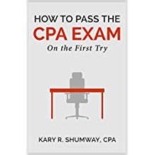 How to Pass the CPA Exam: On the First Try (The Career CPA Book 1)