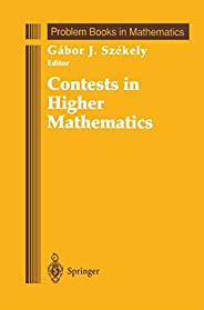 Contests in Higher Mathematics: Miklos Schweitzer Competitions, 1962-1991 (Problem Books in Mathematics)