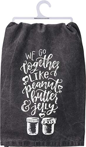 Primitives by Kathy Kitchen Towel - We Go Together Like Peanut Butter and Jelly -