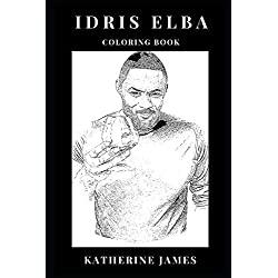 Idris Elba Coloring Book: Legendary Actor and Golden Globe Award Winner, Luther from DCI and Primetime Emmy Nominee Inspired Adult Coloring Book (Idris Elba Books)