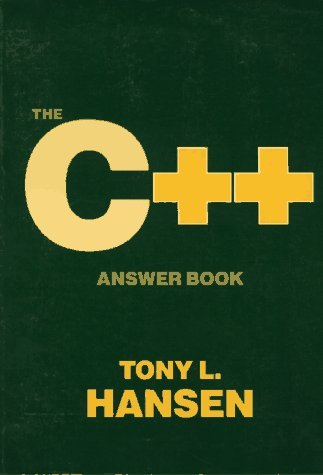 The C++ Answer Book by Tony Hansen (1989-11-19)
