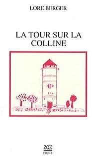 La tour sur la colline : histoire contre Thomas, Berger, Lore