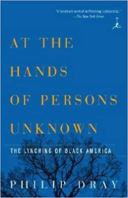 [(At Hands of Persons Unknown: The Lynching of Black America)] [Author: Philip Dray] published on (January, 2003)