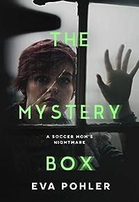 The Mystery Box: A Soccer Mom's Nightmare by Eva Pohler ebook deal