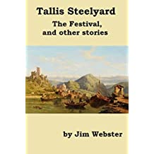 Tallis Steelyard. The Festival, and other stories.
