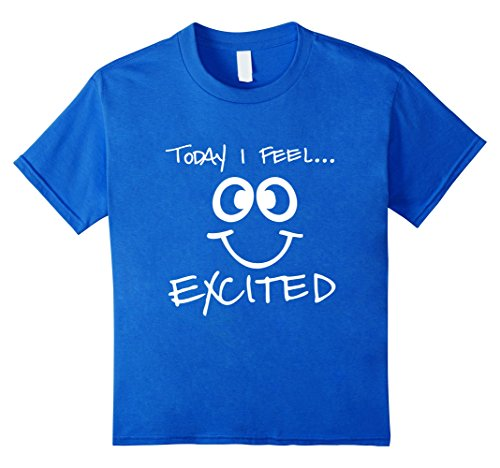 Today I Feel Excited T-Shirt