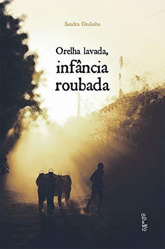 Orelha Lavada, Infância Roubada - 9788555470660 - Livros na Amazon Brasil