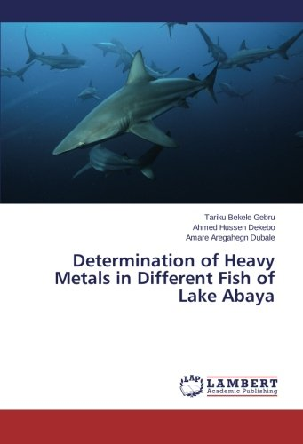 Determination of Heavy Metals in Different Fish of Lake Abaya