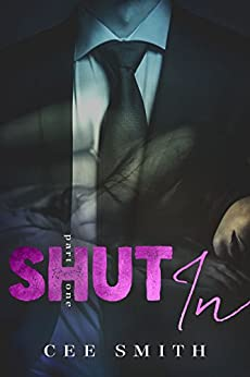 Shut In (Just This Once Book 1) by [Smith, Cee]