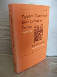 Popular Culture and Elite Culture in France, 1400-1750