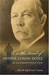 On the Trail of Arthur Conan Doyle: An Illustrated Devon Tour