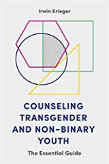 Counseling Transgender and Non-Binary Youth: The Essential Guide Paperback