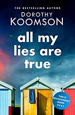 All My Lies Are True: Lies, obsession, murder. Will the truth set anyone free?