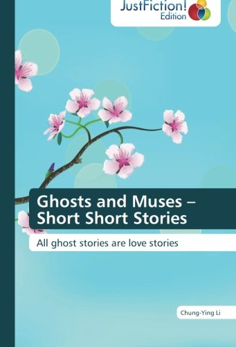 Download Ghosts and Muses – Short Short Stories: All ghost stories are love stories pdf epub