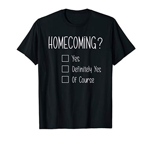 Homecoming Proposal Ideas with Homecoming? T-Shirt