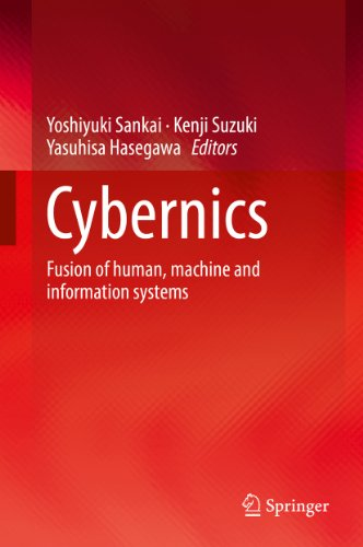 Download Cybernics: Fusion of human, machine and information systems Pdf
