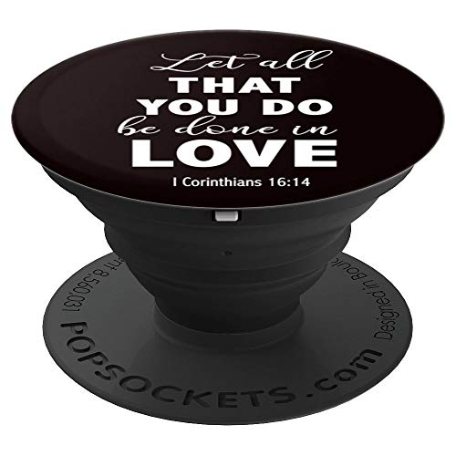 Let all that you do be done in Love I Cor. 16:14 Bible Verse - PopSockets Grip and Stand for Phones and Tablets