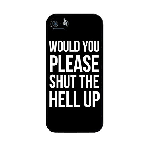 would-you-please-shut-the-hell-up-be-yourself-case-hard-plastic-case-for-iphone-5-5s