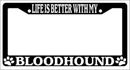 Life is Better with My Bloodhound Metal License Plate Frame Funny Chrome License Plate Cover for Women,Gifts for Mom