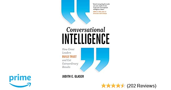 Conversational intelligence how great leaders build trust and get conversational intelligence how great leaders build trust and get extraordinary results judith e glaser 9781629561431 amazon books fandeluxe Image collections