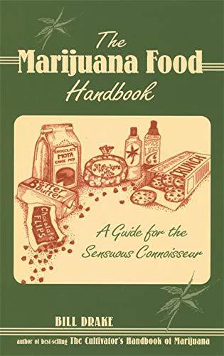 The Marijuana Food Handbook: A Guide for the Sensuous Connoisseur ()