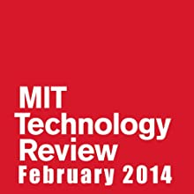 Audible Technology Review, February 2014 (English) Périodique Auteur(s) : Technology Review Narrateur(s) : Todd Mundt