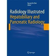 Radiology Illustrated: Hepatobiliary and Pancreatic Radiology