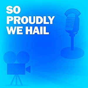 So Proudly We Hail! Radio/TV Program