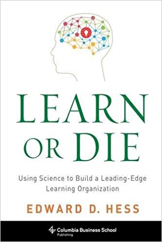 Learn or die using science to build a leading edge learning learn or die using science to build a leading edge learning organization columbia business school publishing edward hess 8601411342776 amazon fandeluxe Choice Image
