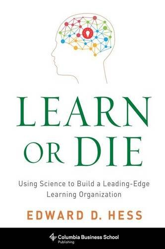 learn-or-die-using-science-to-build-a-leading-edge-learning-organization-columbia-business-school-pu