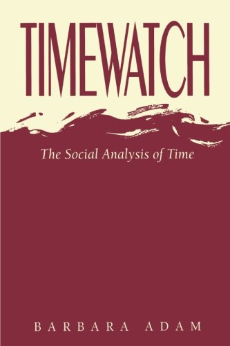 Free Timewatch: The Social Analysis of Time [D.O.C]