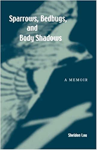 Sparrows, Bedbugs, and Body Shadows: A Memoir (Intersections: Asian and Pacific American Transcultural Stud)