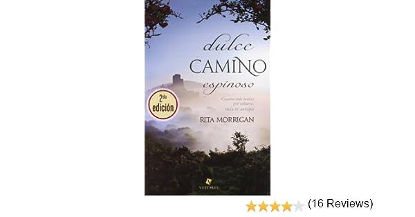 Dulce Camino Espinoso: Amazon.es: Rita Morrigan, Rita Morrigan: Libros