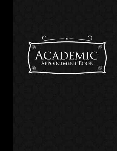 Academic Appointment Book: 4 Columns Appointment Log Book, Appointment Time Planner, Hourly Appointment Calendar, Black Cover (Volume 11) ebook
