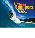All Those Summers: Memories of Surfing's Golden Age (Hardback) - Common