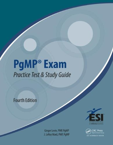 PgMP Exam Practice Test and Study Guide, 4th Edition by Ginger Levin , J. LeRoy Ward, Publisher : Auerbach Publications