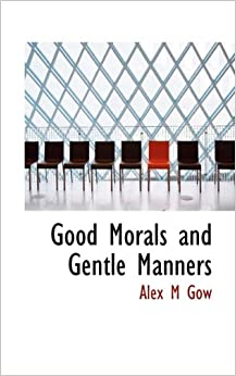 Book Good Morals and Gentle Manners