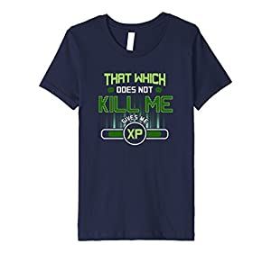 Cool Gamer Gaming T Shirt - That Which Does Not Kill Me