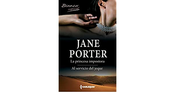 La princesa impostora - Al servicio del jeque (Bianca) (Spanish Edition) - Kindle edition by Jane Porter. Literature & Fiction Kindle eBooks @ Amazon.com.