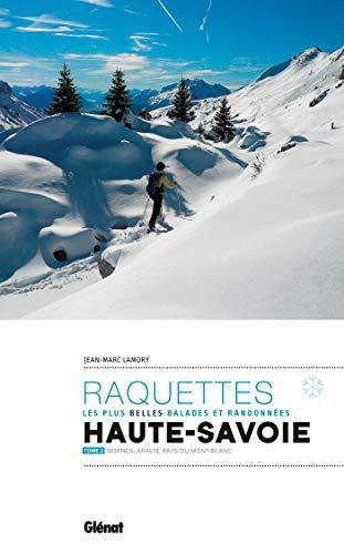 Randonnées à raquettes en Haute-Savoie T2: Bornes, Aravis, Pays du Mont-Blanc (Rando-Évasion) (French Edition) by Jean-Marc Lamory